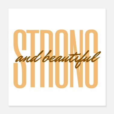 Beautiful Woman Strong and beautiful - Poster
