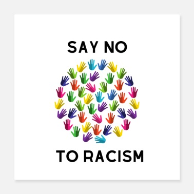Anti Racism say no to racism - Poster