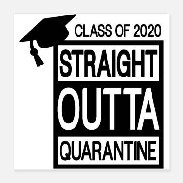 College 2020 Graduate Straight Outta Quarantine Class Of 2020 Grdauation - Poster
