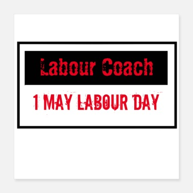 Labour Day Week Labour coach 1 May shirt - Labour day - Poster