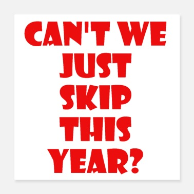 Frustration Can't We Just Skip this year - Poster