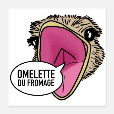 Ostrich Omelette du fromage / Fumisteries - Poster