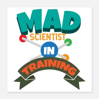 Science Student Kids Mad Scientist in Training Funny Gift Idea - Poster