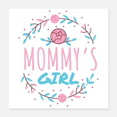 Baby Kids Mommy's Girl Funny Mom's Favorite Gift Idea - Poster