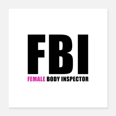 Body FBI Female Body Inspector - Poster