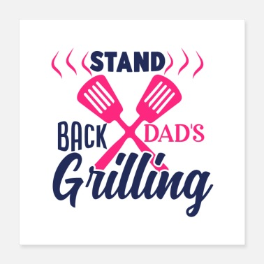 Backhand stand back dad s grilling - Poster