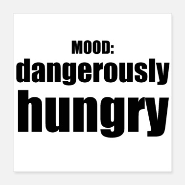 Hunger Dangerously Hungry / Mood - Poster