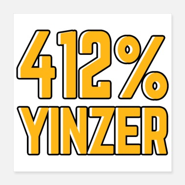 412 Pittsburgh 412 Percent Yinzer - Poster