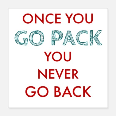 Ulster Once you go pack you never goback - Poster