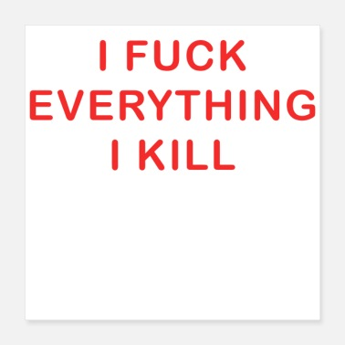 Jumpstyle I FUCK EVERYTHING I KILL Quote - Poster