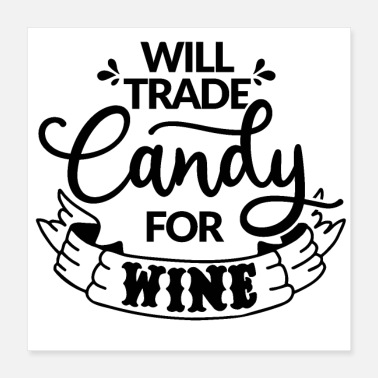 Trading Will Trade Candy for Wine Quote - Poster
