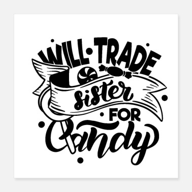 Trading Will Trade Sister for Candy Quote - Poster