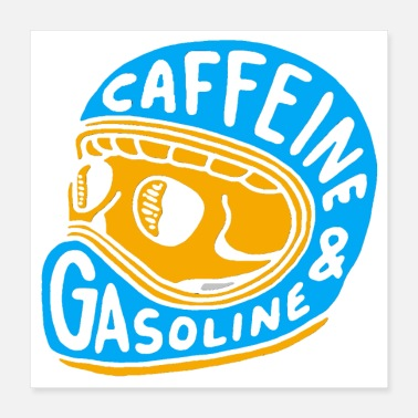 Caffein Caffeine and Gasoline - Poster