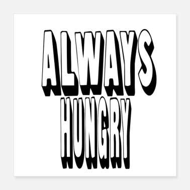 Always Always Hungry - Poster