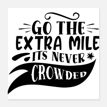 Crowds Go The Extra Mile It's Never Crowded - Poster