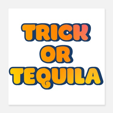 Tequila Trick or tequila funny Halloween - Poster