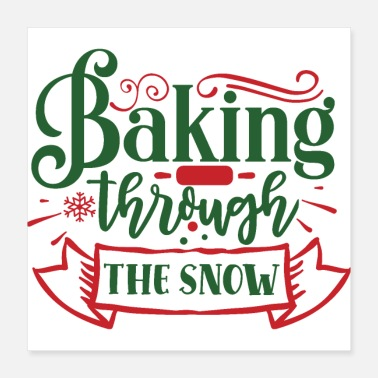 Christmas Quote Baking Through The Snow Christmas Holiday Quote - Poster