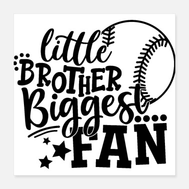 Little Brother Little Brother Biggest Fan Baseball - Poster