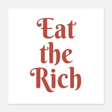 Eating Eat The Rich - Poster