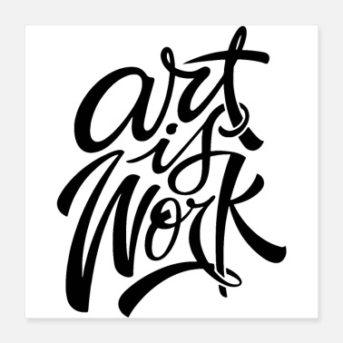 Works Art is work - Poster