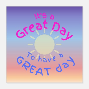 Great Day Great day for a great day - Poster