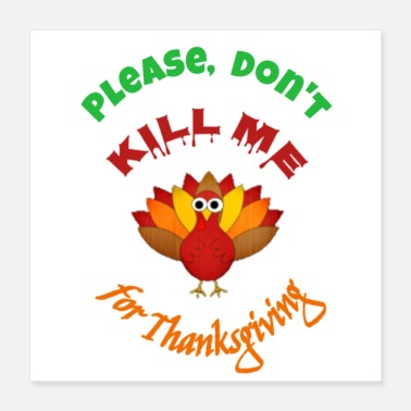 Activist Don't Kill Me For Thanksgiving Turkey - Poster