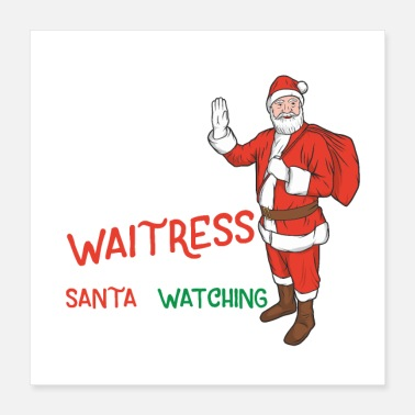 Be nice to the waitress santa is watching - Poster