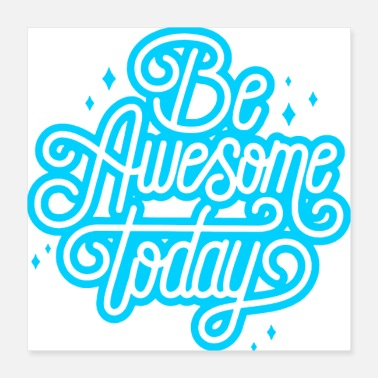 Awesome be awesome today - Poster