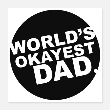 World Champion World s Okayest Dad - Poster 16x16
