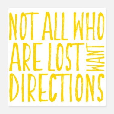 Directions Not all who are lost want directions - Poster