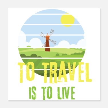 Mill To travel is to live - Landscape scenery - Poster