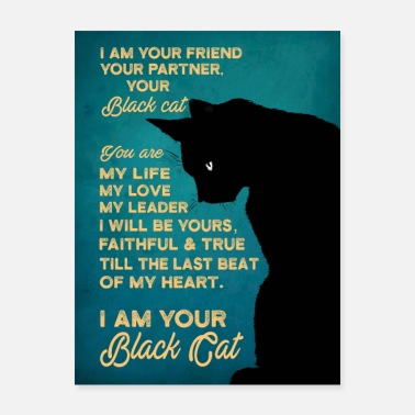 Friend I am your Friend your partner your Black Cat - Poster