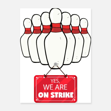 Strike We are on strike. Bowling alley is close. - Poster