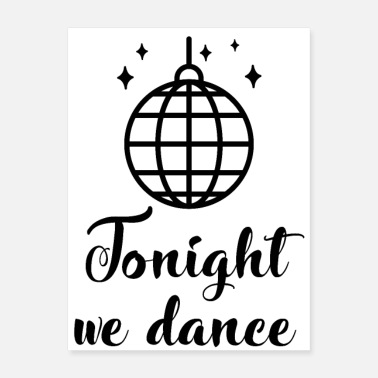 Love Dance Cool disco ball. Tonight we dance, party outfit. - Poster