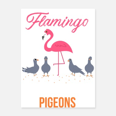 Crowds Be a Flamingo in a Flock of Pigeons - Poster
