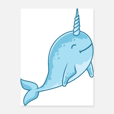 Narwhal Narwhal, Unicorn of the sea, cute narwhal, whale - Poster