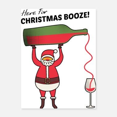 Booze Here For Christmas Booze - Poster
