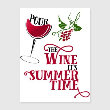 LIGHT Pour the Wine its Summertime - Poster 18x24