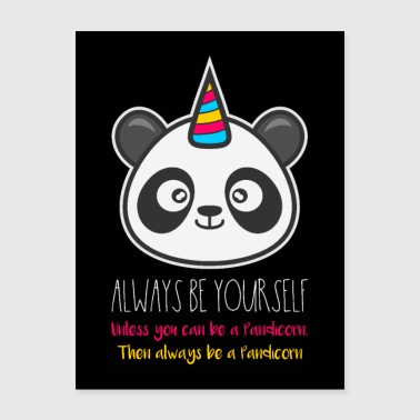 Pandicorn - Always Be Yourself - Pandacorn Poster - Poster 18x24