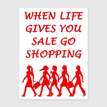 When life gives you sale go shopping - Poster 18x24