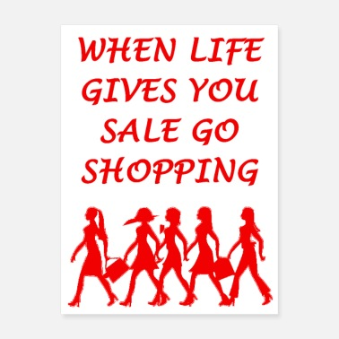 Credit When life gives you sale go shopping - Poster