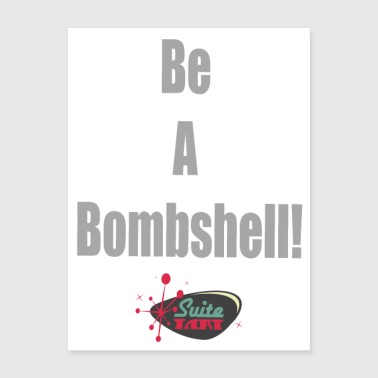 Be A Bombshell Grey Horizontal - Poster 18x24