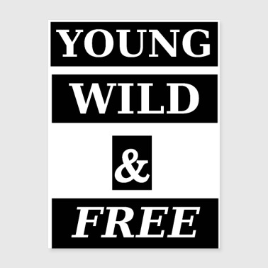 YOUNG WILD & FREE - Poster 18x24