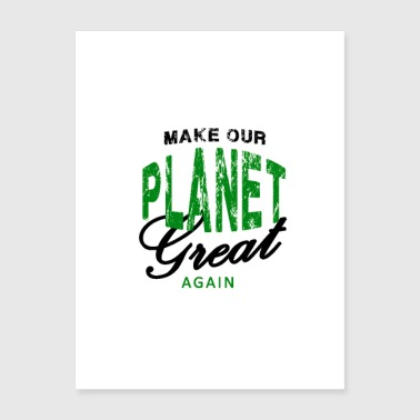 Make our planet great again - Poster 18x24