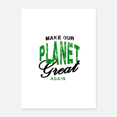 Ecology Make our planet great again - Poster