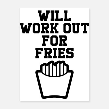 Work Out will work out for fries - Poster