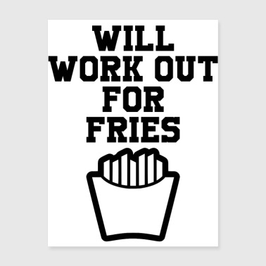 will work out for fries - Poster 18x24