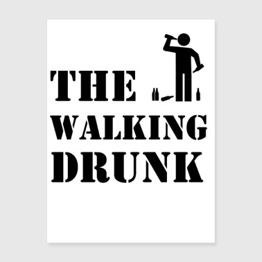 The walking Drunk - Poster 18x24