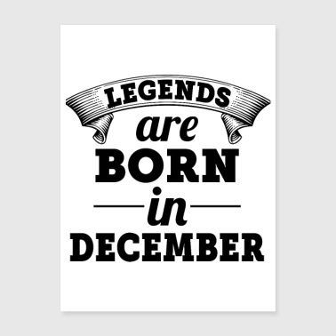 Legends Are Born In December - Poster 18x24
