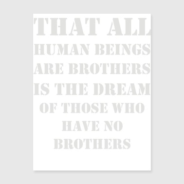 that all human beings are brothers - Poster 18x24